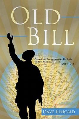Old Bill Dave Kincaid