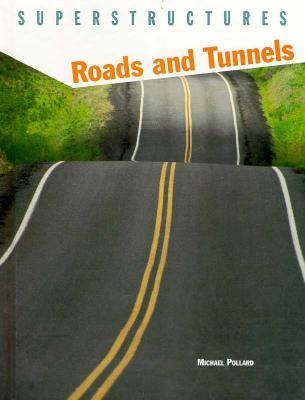 Roads and Tunnels  by  Michael Pollard