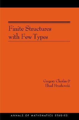 Finite Structures with Few Types. (Am-152) Gregory Cherlin