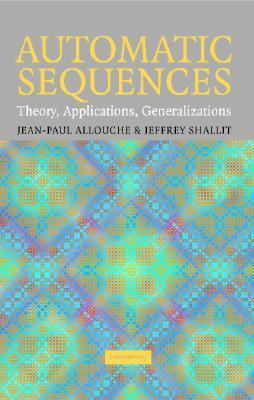 Automatic Sequences: Theory, Applications, Generalizations  by  Jean-Paul Allouche