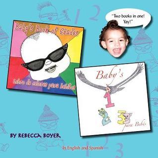 Babys Book of Shades/Babys 1-2-3 Rebecca Boyer