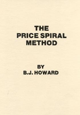 The Price Spiral Method B.J. Howard