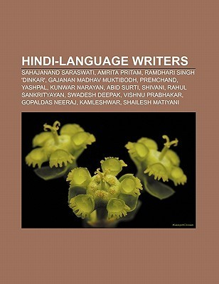 Hindi-Language Writers: Swami Sahajanand Saraswati, List of Hindi Language Authors, Narendra Kohli, Amrita Pritam, Ramdhari Singh Dinkar  by  Books LLC