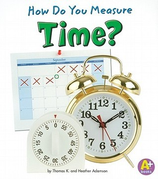 How Do You Measure Time?  by  Thomas K. Adamson
