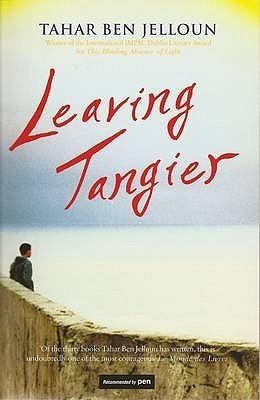 Leaving Tangier  by  Tahar Ben Jelloun