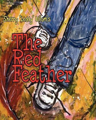 The Red Feather Miss Sherry Milam
