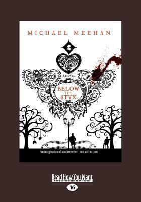 Below the Styx (Large Print 16pt) Michael Meehan