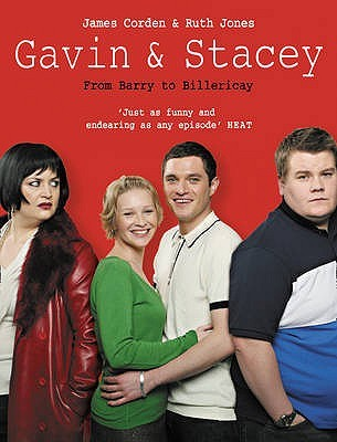 Gavin And Stacey: From Barry To Billericay  by  James Corden
