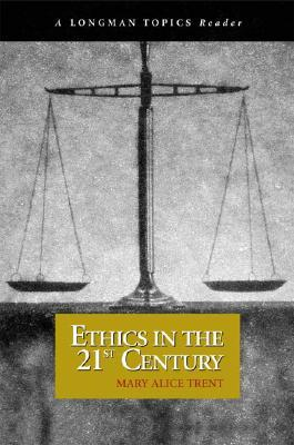 Ethics in the 21st Century  by  Mary Alice Trent
