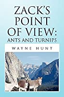 Zacks Point of View: Ants and Turnips Wayne Hunt