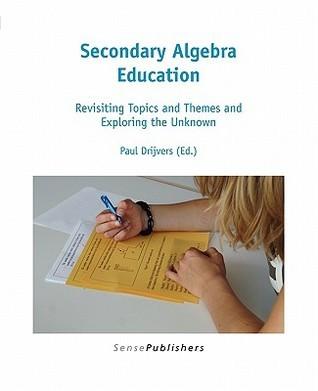 Secondary Algebra Education  by  Paul Drijvers