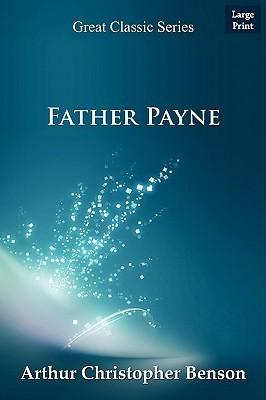 Father Payne Arthur Christopher Benson