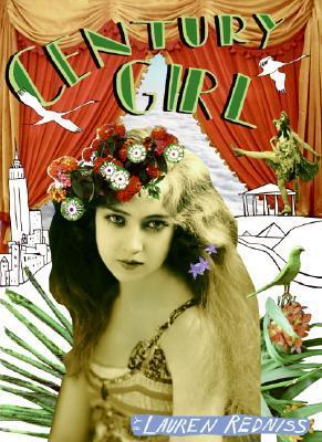 Century Girl: 100 Years in the Life of Doris Eaton Travis, Last Living Star of the Ziegfeld Follies Lauren Redniss