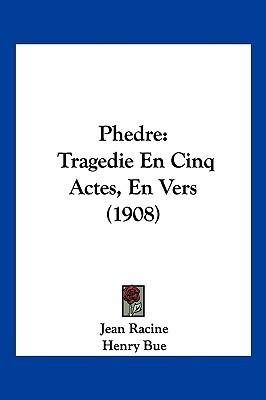 Phedre: Tragedie En Cinq Actes, En Vers (1908)  by  Jean Racine
