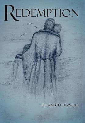 Redemption  by  Betsy Scott Fitzmeyer