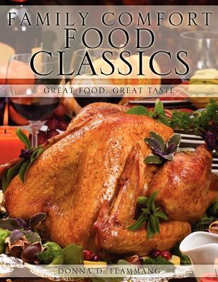 Family Comfort Food Classics Donna D. Flammang