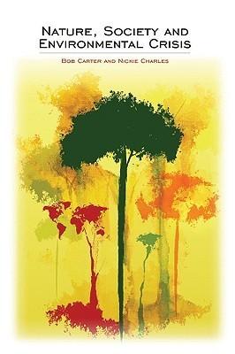 Nature, Society and Environmental Crisis  by  Bob Carter