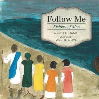 Follow Me: Fishers of Men Wynette James