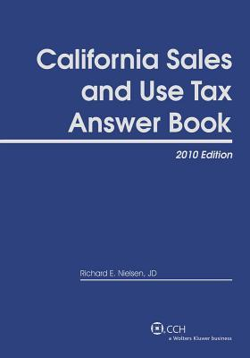 California Sales and Use Tax Answer Book, 2010 Richard E. Nielsen