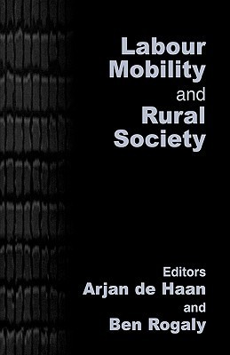 Labour Mobility and Rural Society  by  Arjan de Haan