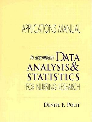 Data Analysis and Statistics Nursing Research Applications Manual Denise F. Polit