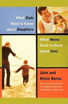 What Dads Need to Know About Daughters/What Moms N  by  John Burns