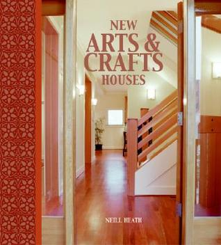 New Arts & Crafts Houses  by  Neill Heath