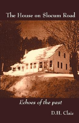 The House on Slocum Road  by  D. H. Clair