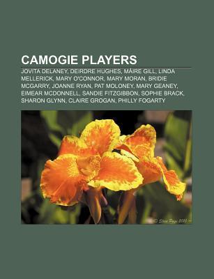 Camogie Players: Jovita Delaney, Deirdre Hughes, M Ire Gill, Linda Mellerick, Mary OConnor, Mary Moran, Bridie McGarry, Joanne Ryan Books LLC