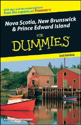 Nova Scotia, New Brunswick & Prince Edward Island for Dummies Andrew Hempstead