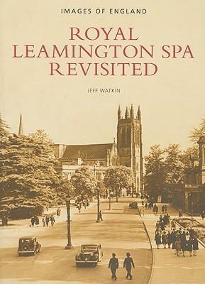 Royal Leamington Spa Revisited Jeff Watkin
