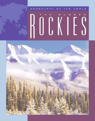 The Rugged Rockies  by  Barbara A. Somervill