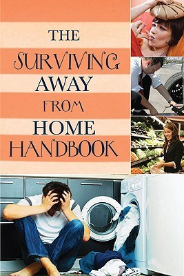 Surviving Away From Home: A Handbook: A Practical Guide to Living On Your Own  by  Donna Campbell