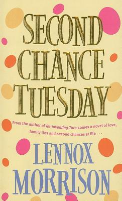 Second Chance Tuesday  by  Lennox Morrison