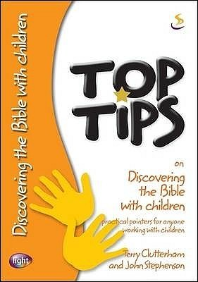 Top Tips On Discovering The Bible With Children Terry Clutterham