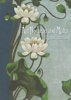 Art Nouveau and Malta: An Introduction Sandro Debono