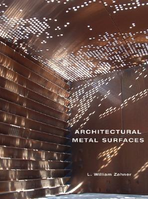 Architectural Metal Surfaces L. William Zahner