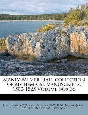 Manly Palmer Hall Collection of Alchemical Manuscripts, 1500-1825 Volume Box 36  by  Jakob Böhme