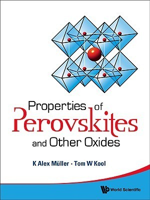 Properties of Perovskites and Other Oxides  by  Karl Alexander Müller
