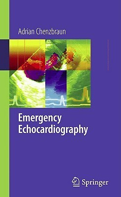 Emergency Echocardiography  by  Adrian Chenzbraun
