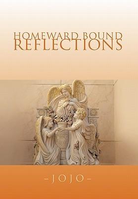 Homeward Bound Reflections  by  Jojo