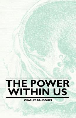 The Power Within Us  by  Charles Baudouin