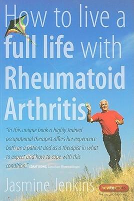 How to Live a Full Life with Rheumatoid Arthritis  by  Jasmine Jenkins