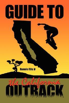 Guide to the California Outback Ronnie Fife, Jr.