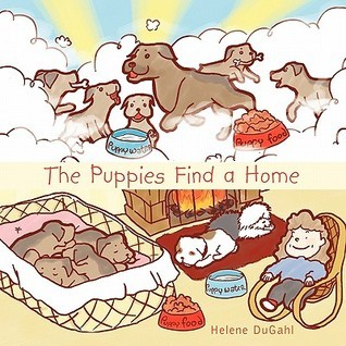 The Puppies Find a Home Helene Dugahl