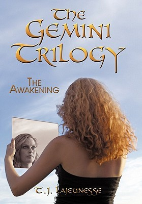 The Gemini Trilogy: The Awakening T.J. Lajeunesse