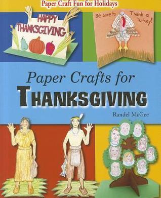 Paper Crafts for Thanksgiving  by  Randel McGee