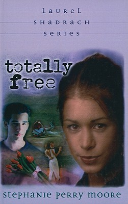 Totally Free  by  Stephanie Perry Moore