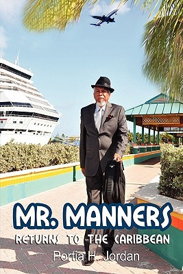 Mr. Manners Returns to the Caribbean  by  Portia H. Jordan