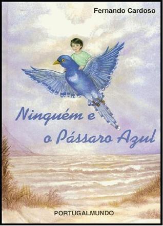 Ninguém e o pássaro azul Fernando Cardoso